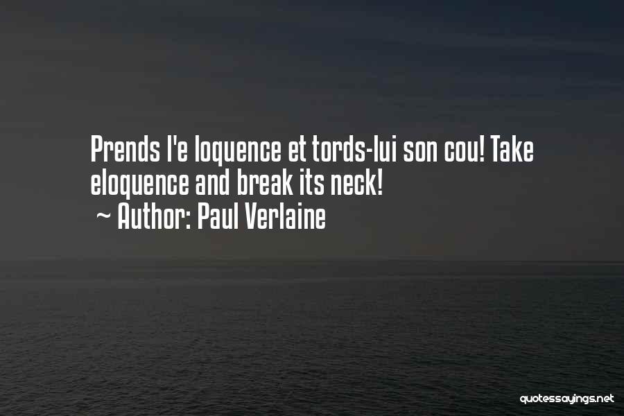 Break Neck Quotes By Paul Verlaine