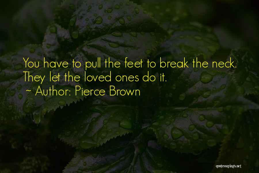 Break Neck Quotes By Pierce Brown