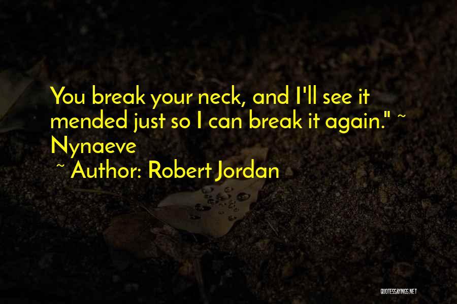 Break Neck Quotes By Robert Jordan