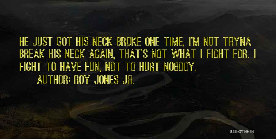 Break Neck Quotes By Roy Jones Jr.