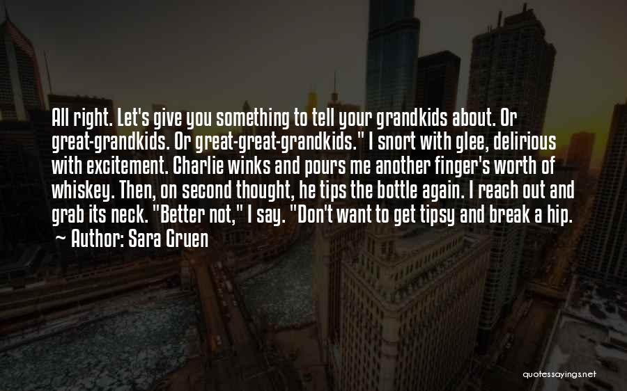 Break Neck Quotes By Sara Gruen