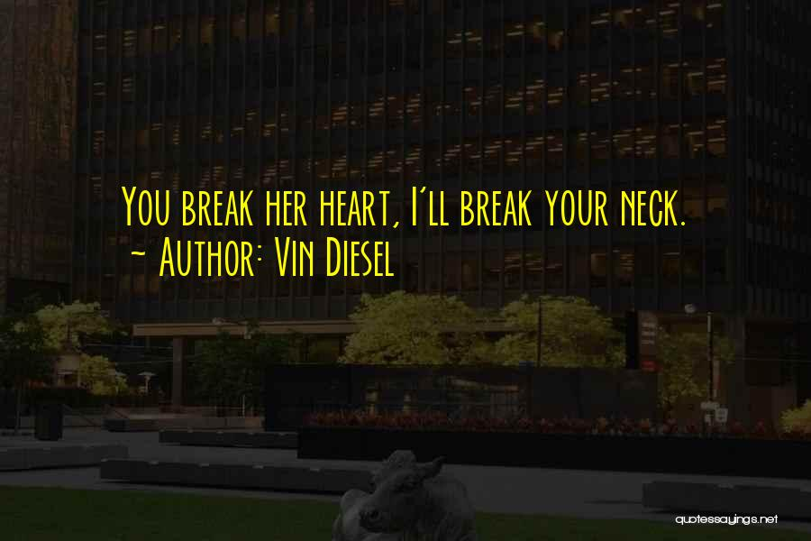 Break Neck Quotes By Vin Diesel