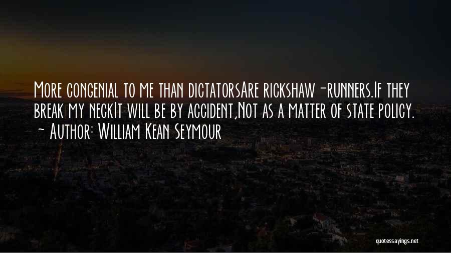 Break Neck Quotes By William Kean Seymour