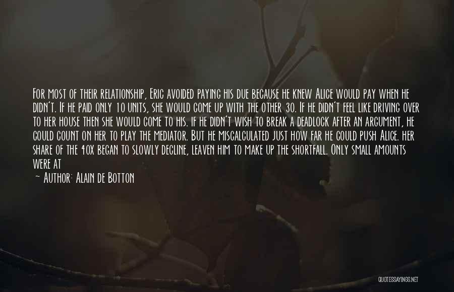 Break Up Then Make Up Quotes By Alain De Botton