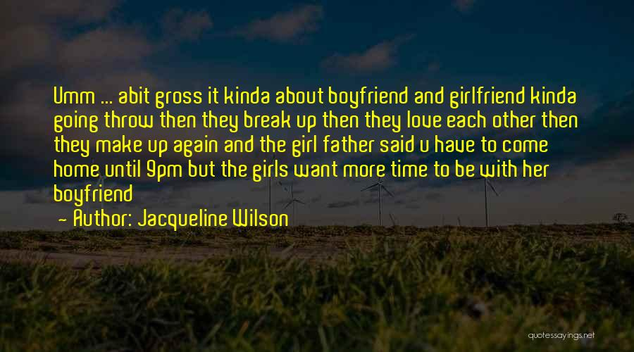 Break Up Then Make Up Quotes By Jacqueline Wilson