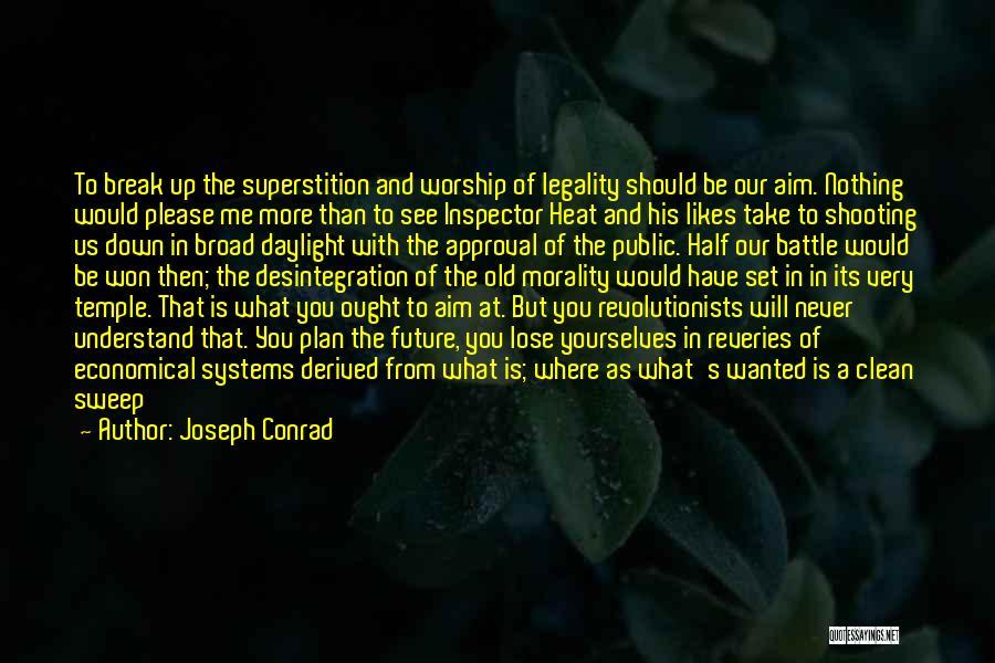 Break Up Then Make Up Quotes By Joseph Conrad