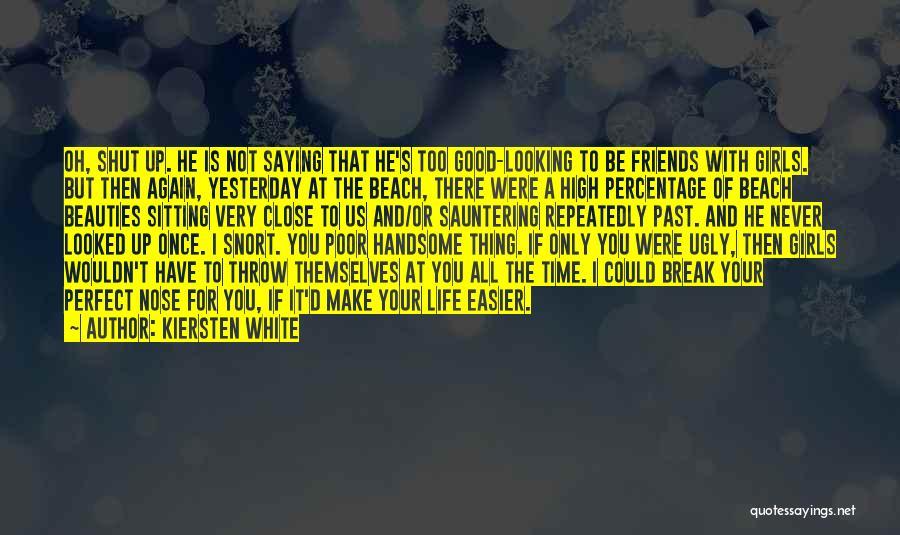 Break Up Then Make Up Quotes By Kiersten White