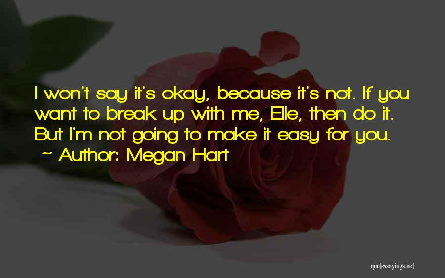 Break Up Then Make Up Quotes By Megan Hart