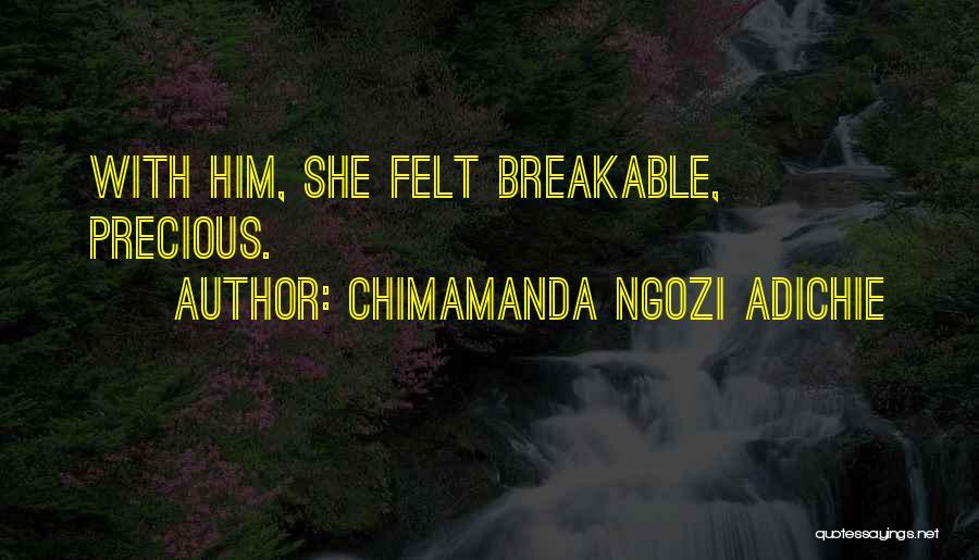 Breakable Quotes By Chimamanda Ngozi Adichie