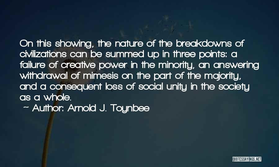 Breakdowns Quotes By Arnold J. Toynbee