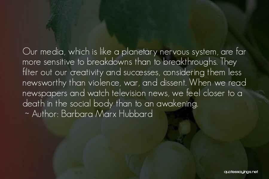 Breakdowns Quotes By Barbara Marx Hubbard
