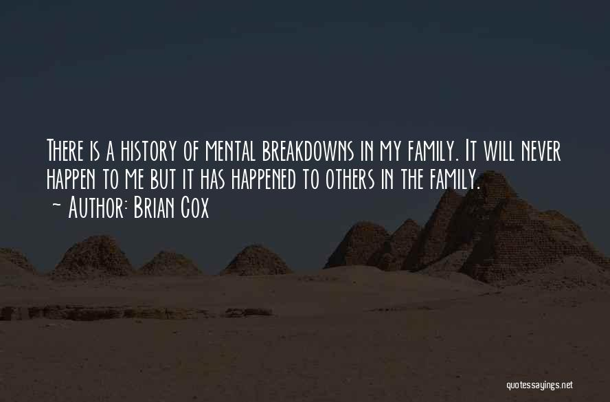 Breakdowns Quotes By Brian Cox