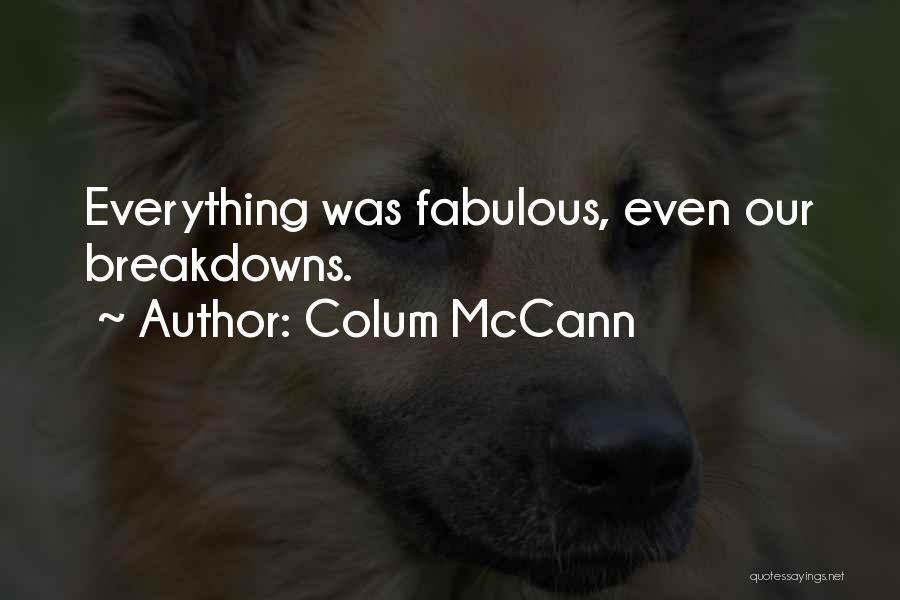 Breakdowns Quotes By Colum McCann
