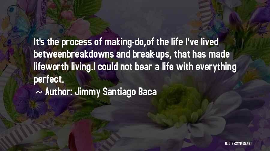Breakdowns Quotes By Jimmy Santiago Baca