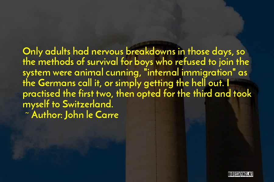 Breakdowns Quotes By John Le Carre