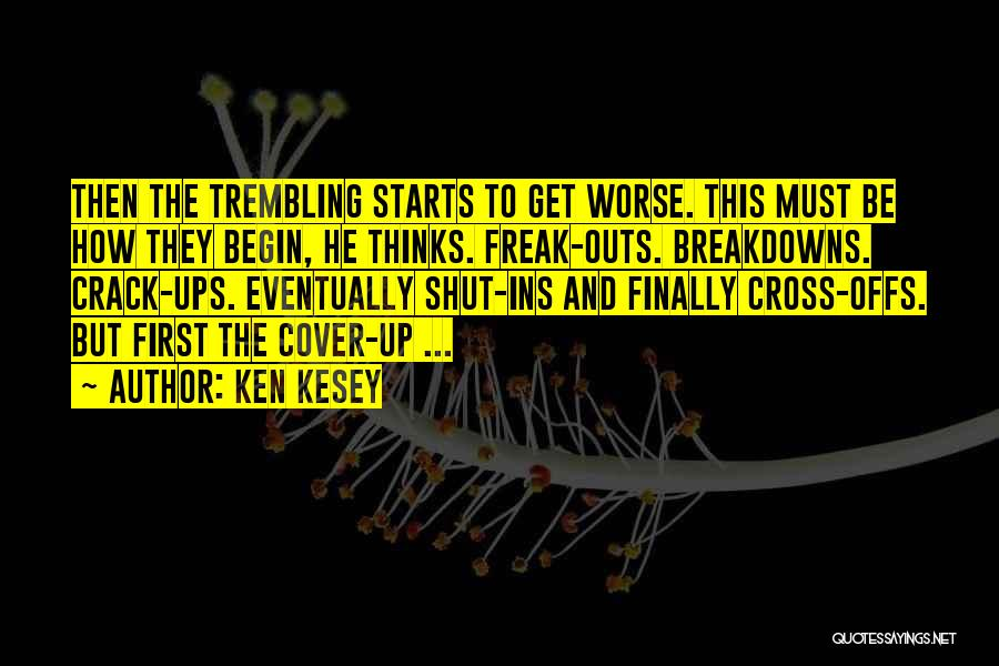 Breakdowns Quotes By Ken Kesey