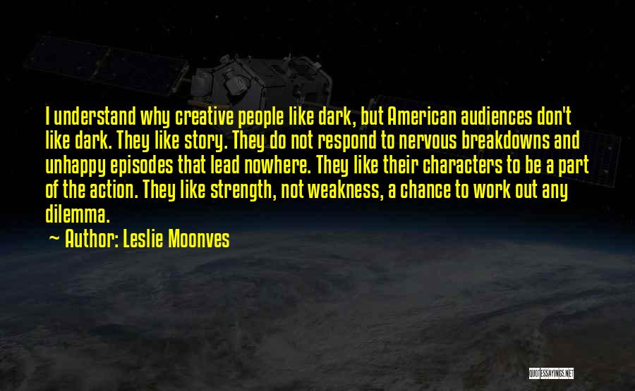 Breakdowns Quotes By Leslie Moonves