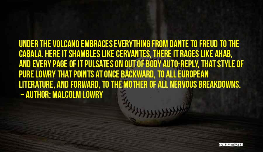 Breakdowns Quotes By Malcolm Lowry