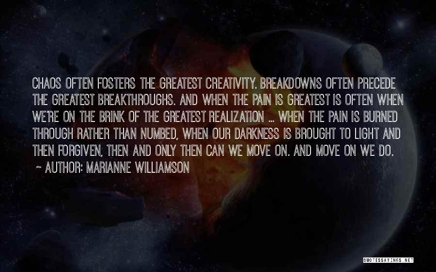 Breakdowns Quotes By Marianne Williamson