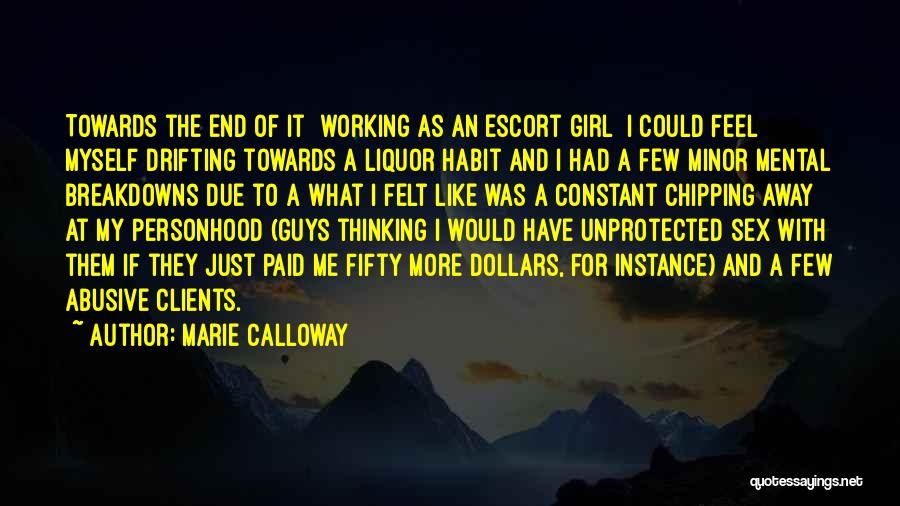 Breakdowns Quotes By Marie Calloway