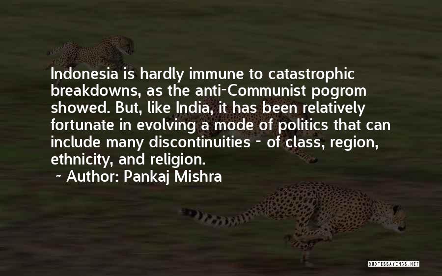 Breakdowns Quotes By Pankaj Mishra