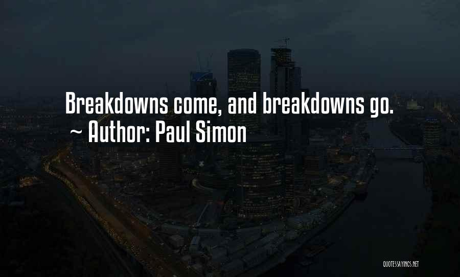 Breakdowns Quotes By Paul Simon