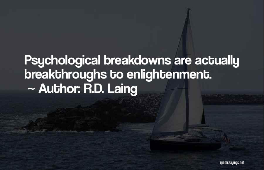 Breakdowns Quotes By R.D. Laing