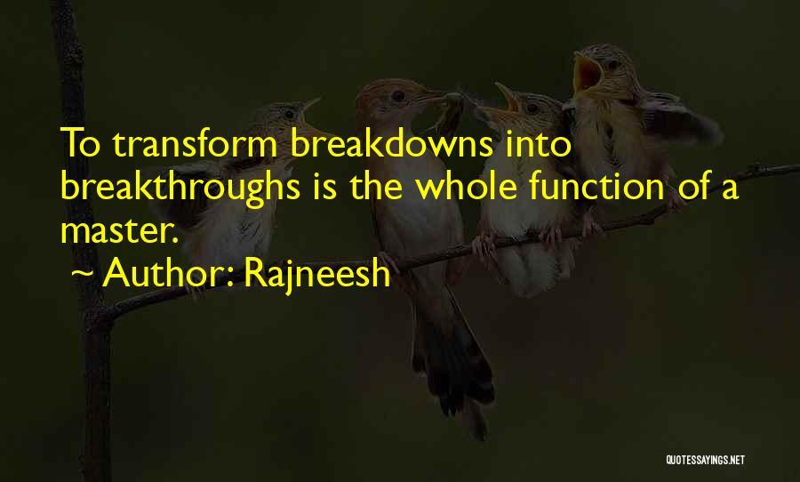 Breakdowns Quotes By Rajneesh