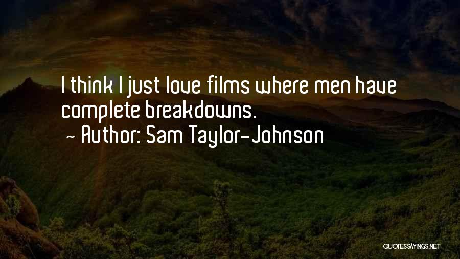 Breakdowns Quotes By Sam Taylor-Johnson