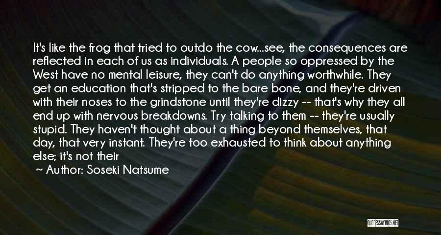 Breakdowns Quotes By Soseki Natsume