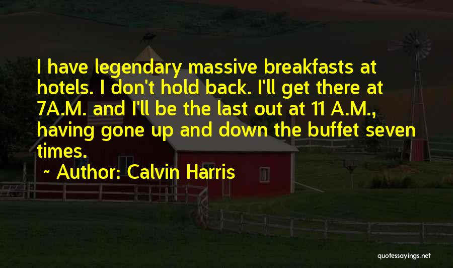 Breakfasts Quotes By Calvin Harris