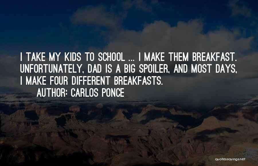 Breakfasts Quotes By Carlos Ponce