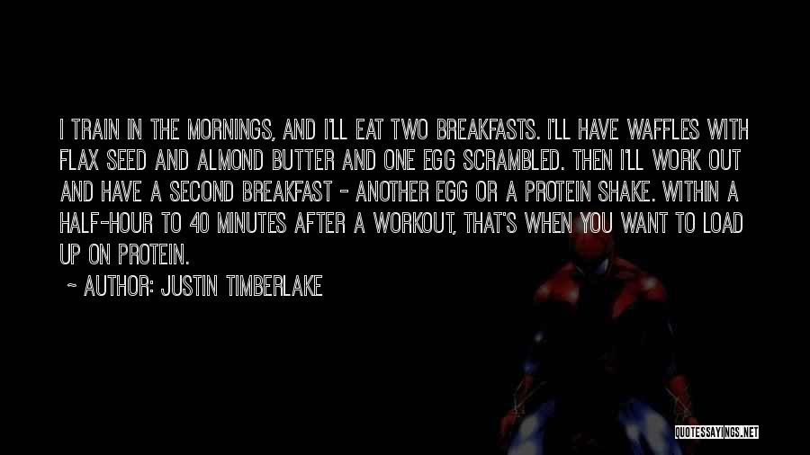 Breakfasts Quotes By Justin Timberlake