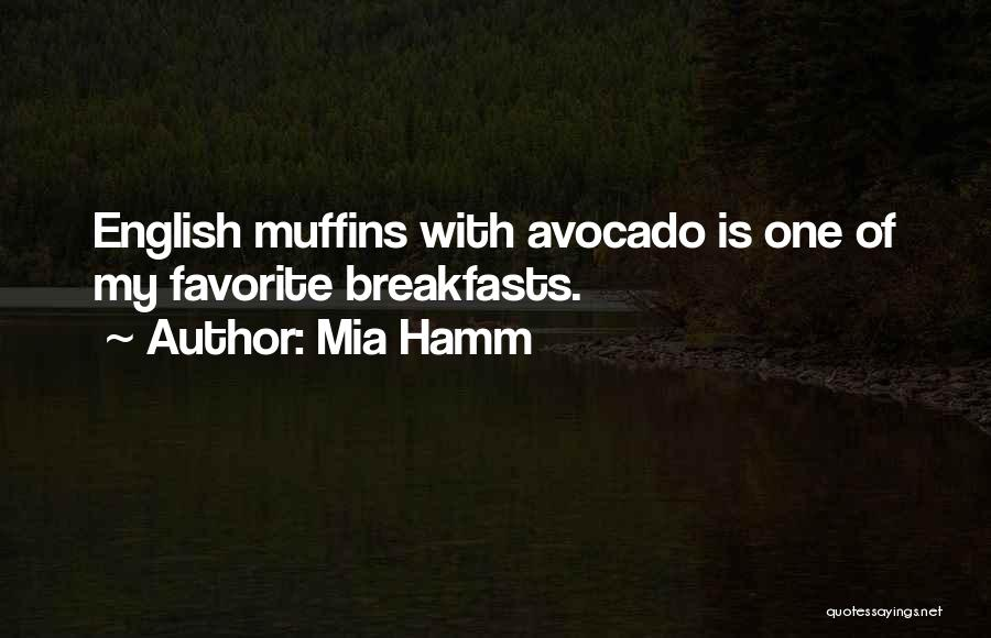 Breakfasts Quotes By Mia Hamm