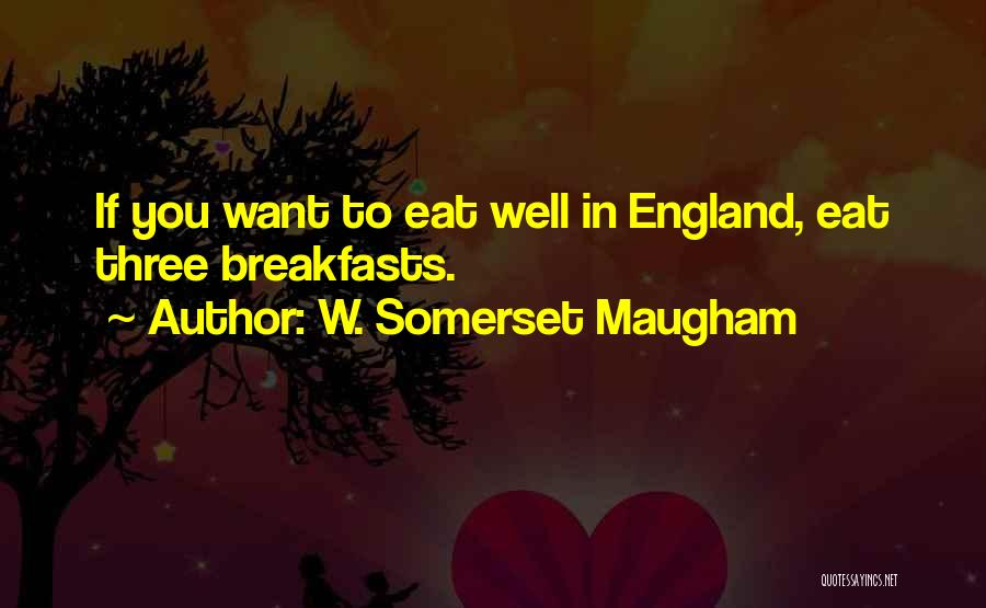 Breakfasts Quotes By W. Somerset Maugham