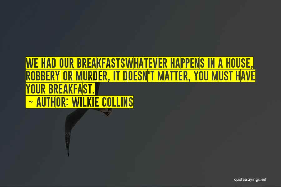 Breakfasts Quotes By Wilkie Collins