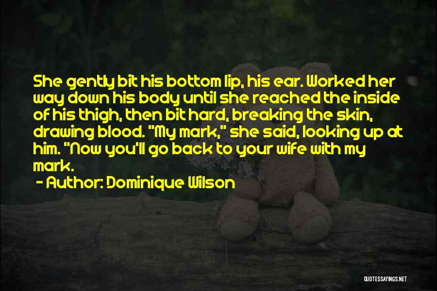 Breaking Down Inside Quotes By Dominique Wilson
