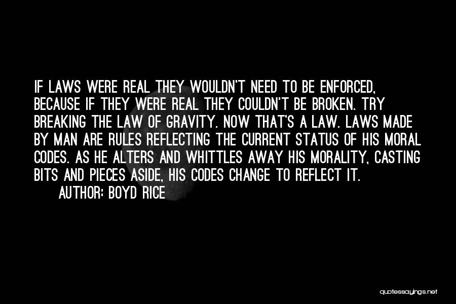Breaking Into Pieces Quotes By Boyd Rice
