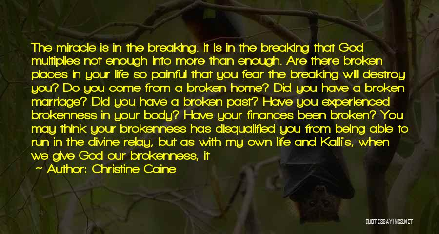 Breaking Into Pieces Quotes By Christine Caine