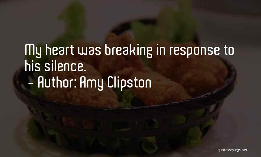 Breaking My Silence Quotes By Amy Clipston