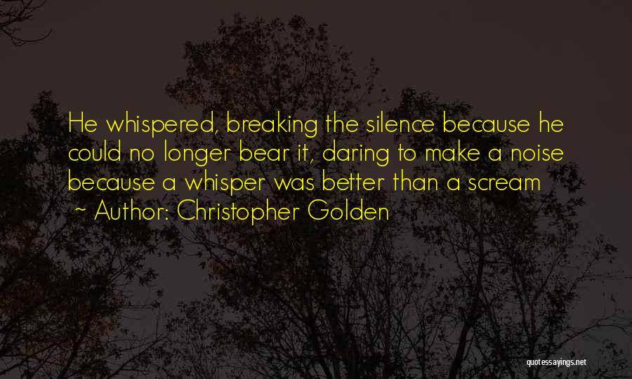 Breaking My Silence Quotes By Christopher Golden