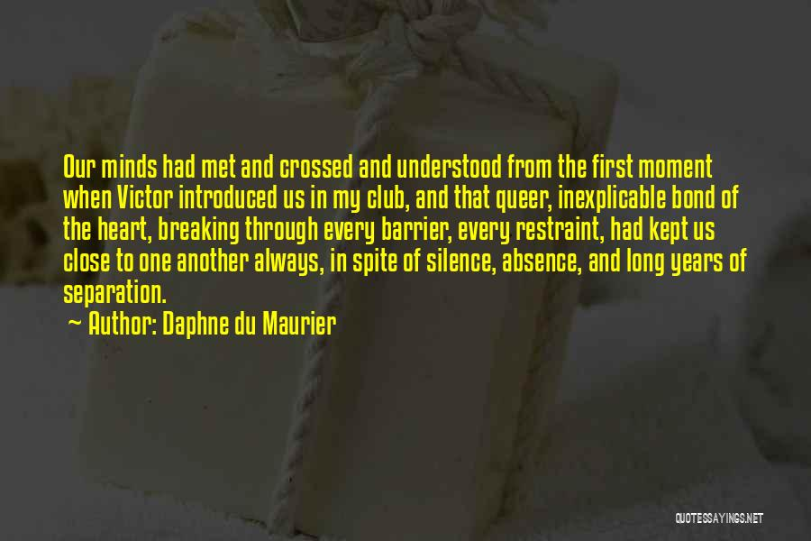 Breaking My Silence Quotes By Daphne Du Maurier