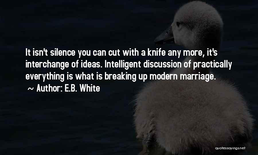Breaking My Silence Quotes By E.B. White