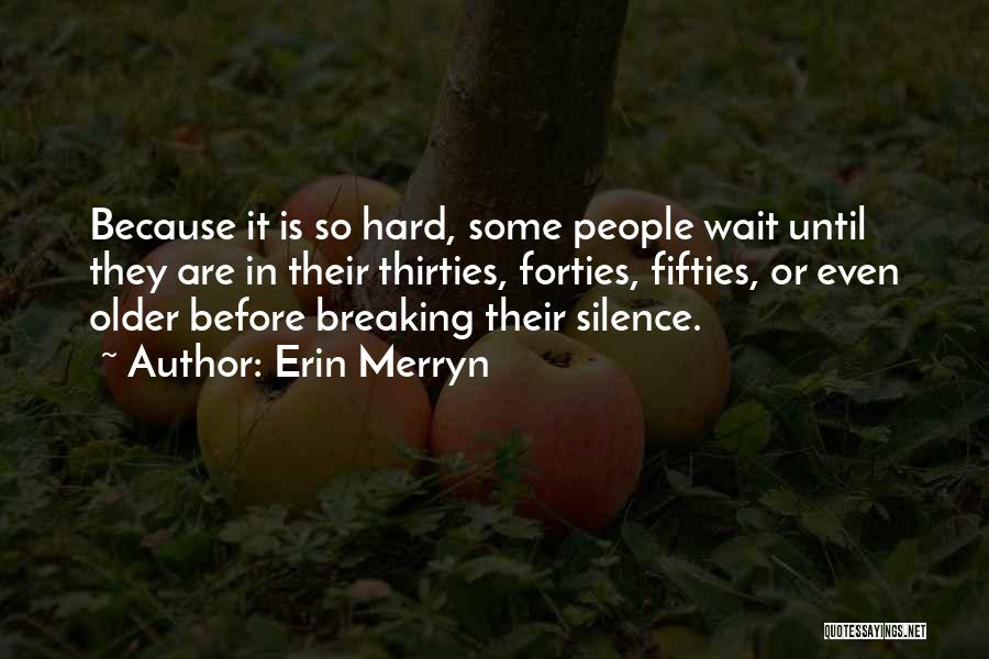 Breaking My Silence Quotes By Erin Merryn
