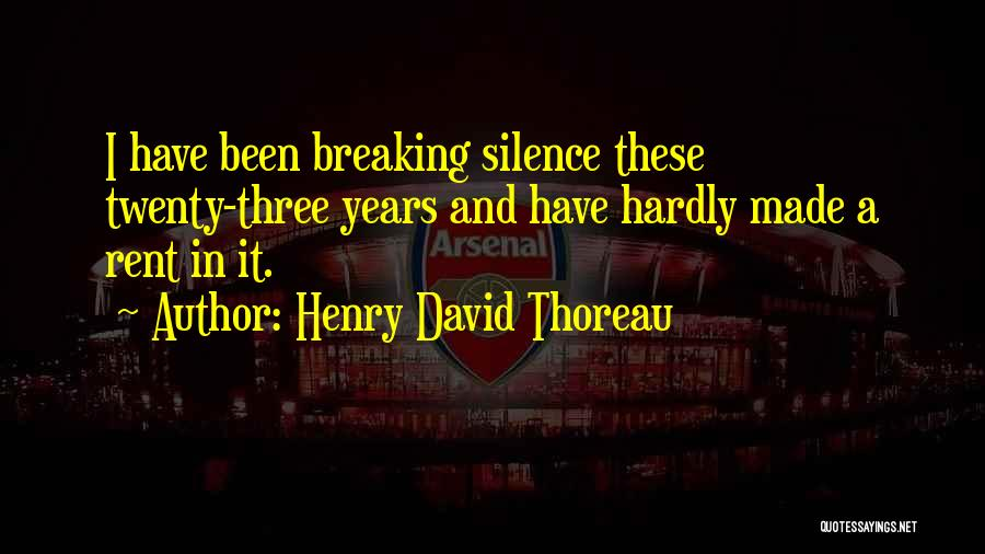 Breaking My Silence Quotes By Henry David Thoreau