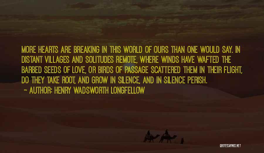 Breaking My Silence Quotes By Henry Wadsworth Longfellow