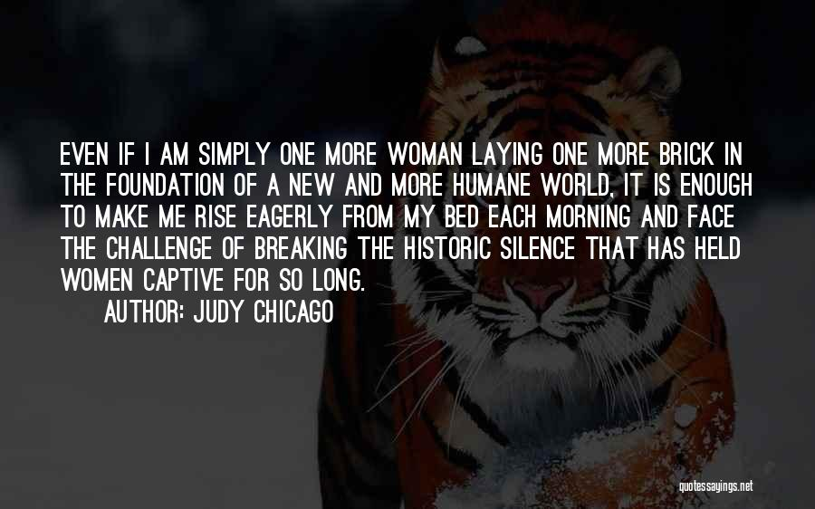 Breaking My Silence Quotes By Judy Chicago