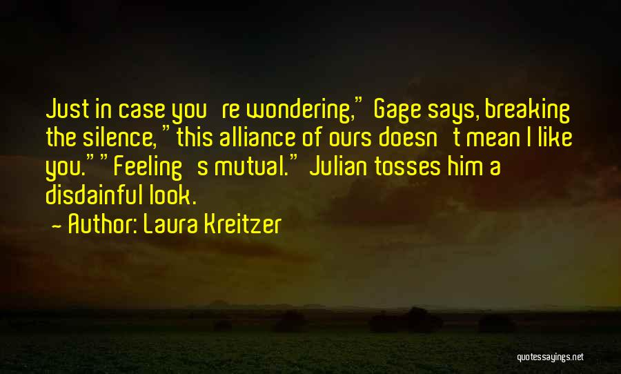 Breaking My Silence Quotes By Laura Kreitzer
