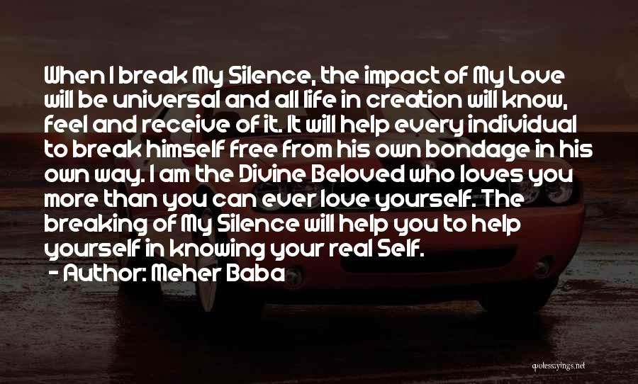 Breaking My Silence Quotes By Meher Baba