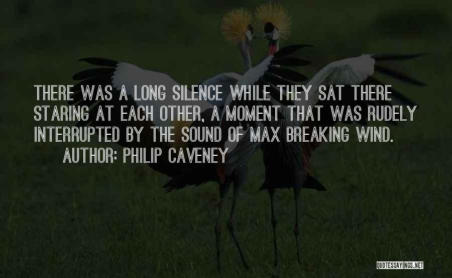 Breaking My Silence Quotes By Philip Caveney